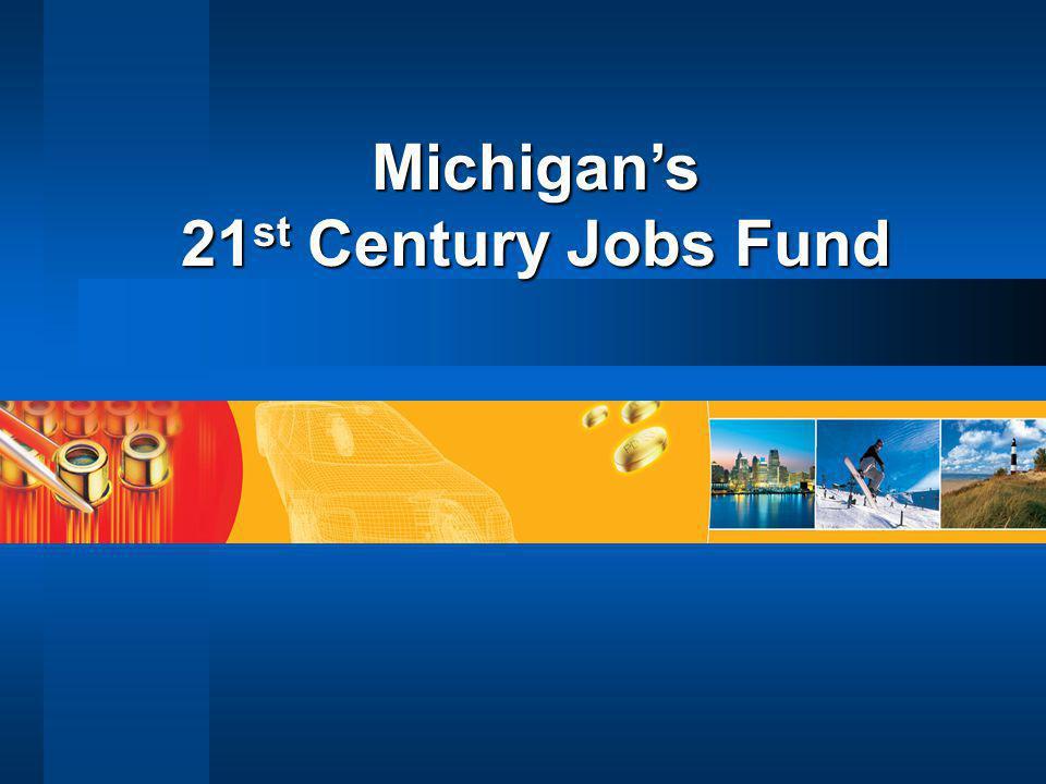 Michigan's 21 st Century Jobs Fund