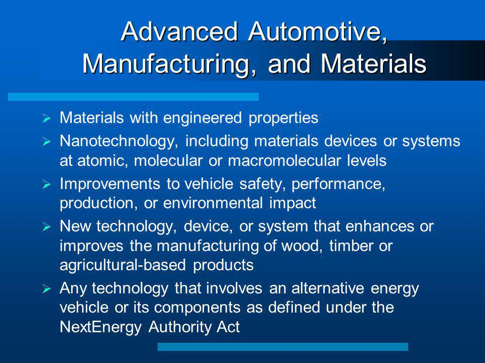 Advanced Automotive, Manufacturing, and Materials  Materials with engineered properties  Nanotechnology, including materials devices or systems at a