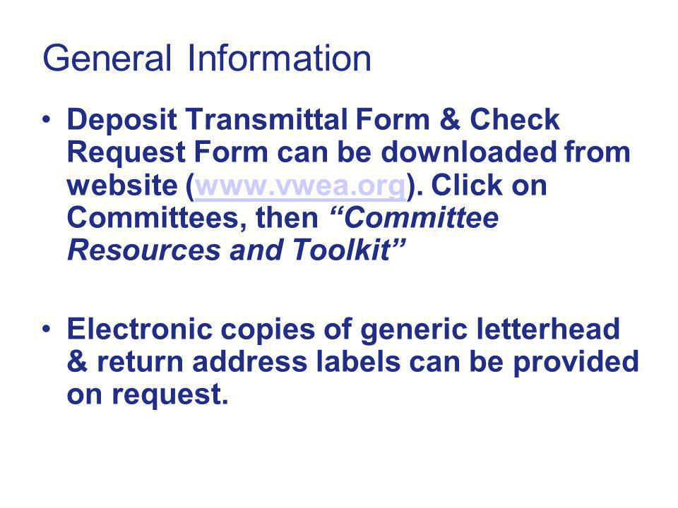 General Information Deposit Transmittal Form & Check Request Form can be downloaded from website (www.vwea.org).