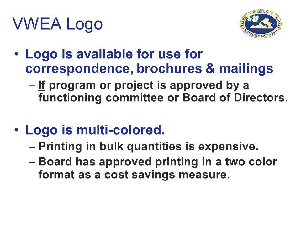 VWEA Logo Logo is available for use for correspondence, brochures & mailings –If program or project is approved by a functioning committee or Board of Directors.