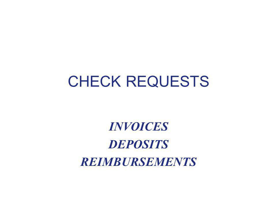 CHECK REQUESTS INVOICES DEPOSITS REIMBURSEMENTS