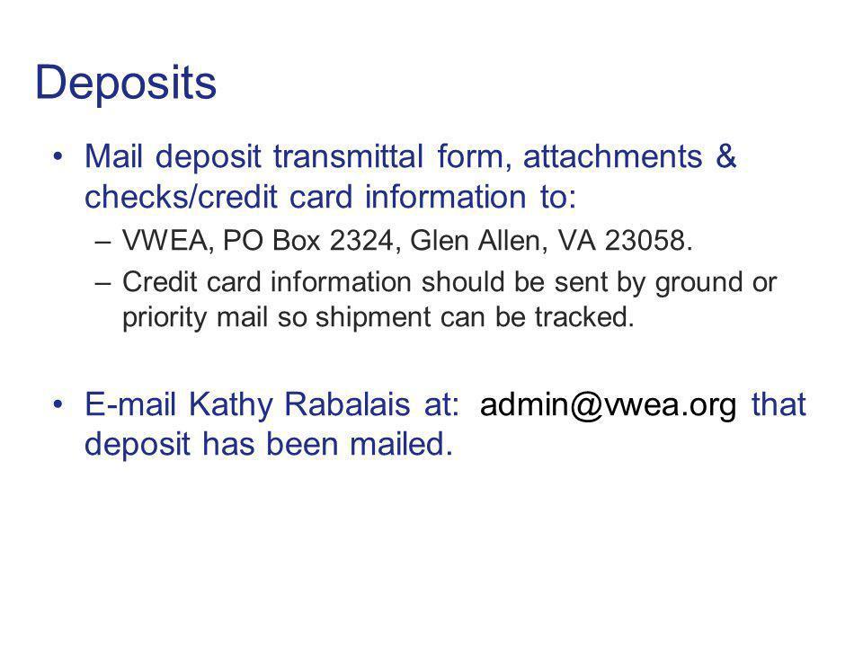 Deposits Mail deposit transmittal form, attachments & checks/credit card information to: –VWEA, PO Box 2324, Glen Allen, VA 23058.