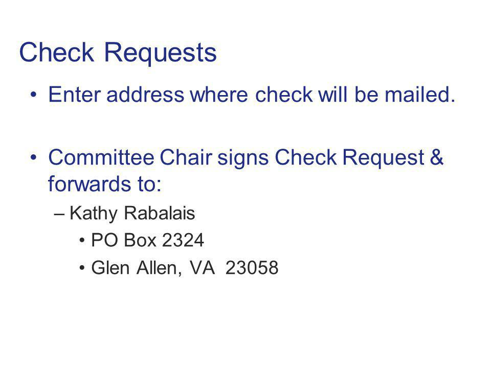 Check Requests Enter address where check will be mailed.
