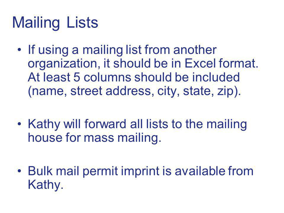 Mailing Lists If using a mailing list from another organization, it should be in Excel format.