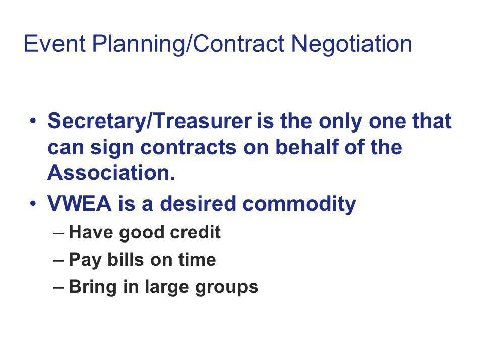 Event Planning/Contract Negotiation Secretary/Treasurer is the only one that can sign contracts on behalf of the Association.