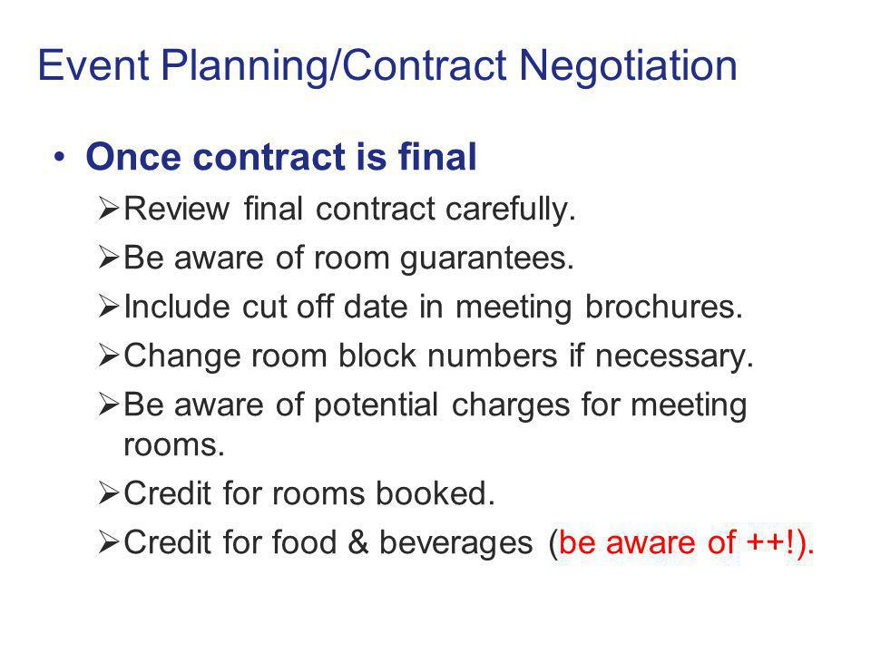 Event Planning/Contract Negotiation Once contract is final  Review final contract carefully.