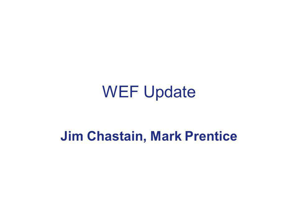 WEF Update Jim Chastain, Mark Prentice