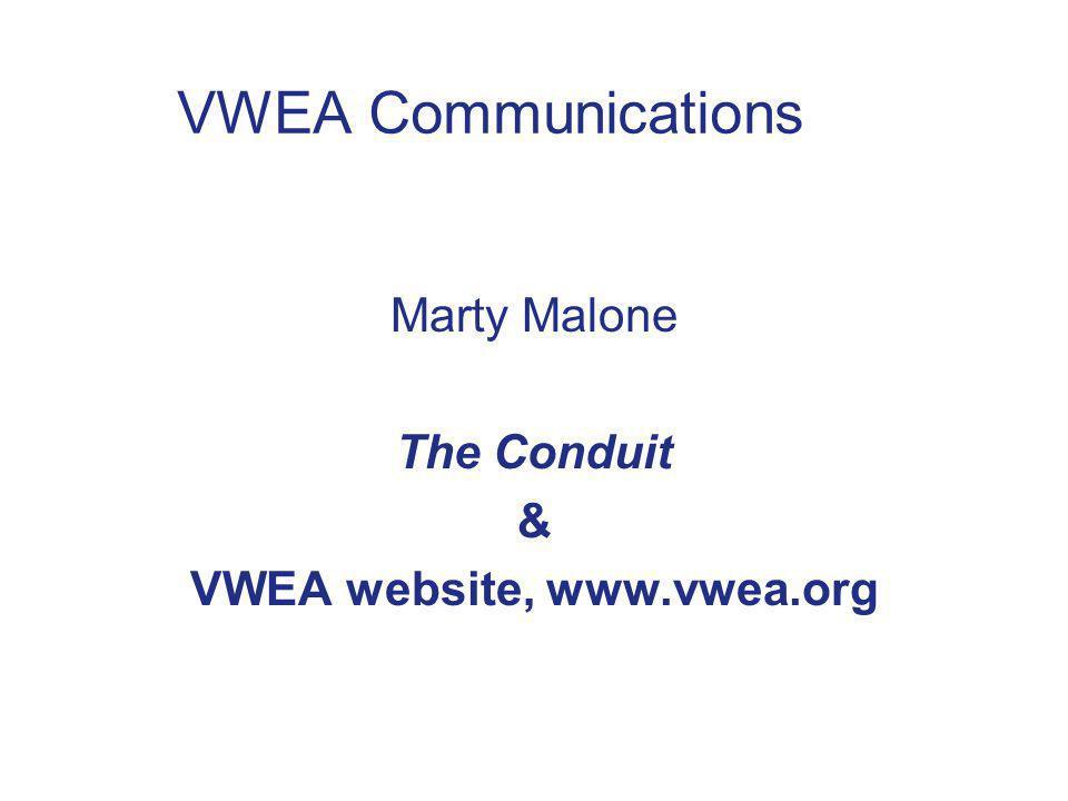 VWEA Communications Marty Malone The Conduit & VWEA website, www.vwea.org