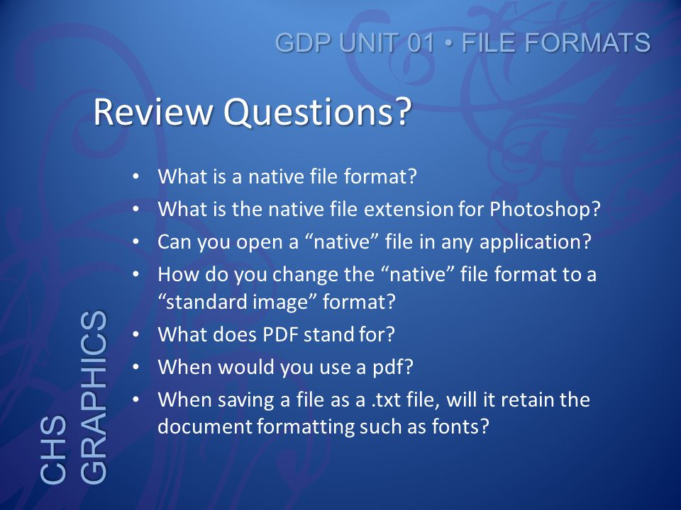 CHS GRAPHICS GDP UNIT 01 FILE FORMATS Review Questions.