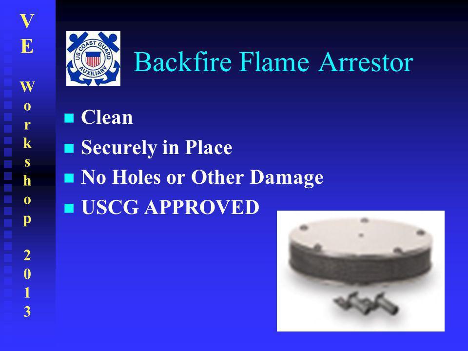VEWorkshop2013VEWorkshop2013 Backfire Flame Arrestor Clean Securely in Place No Holes or Other Damage USCG APPROVED