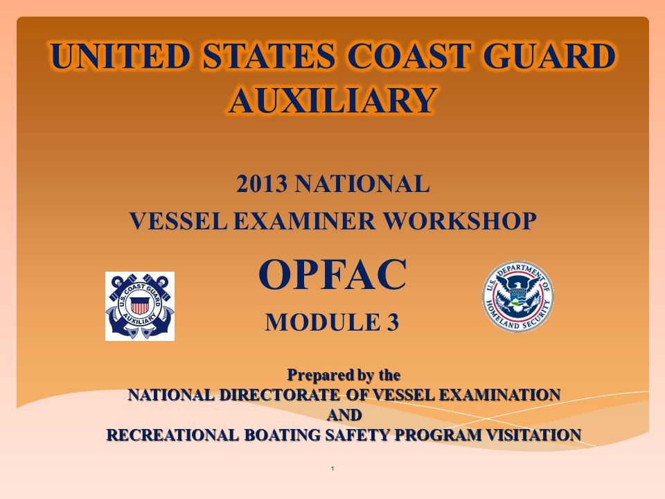  Provide updated information regarding: Auxiliary Vessel (OPFAC) inspection PWC (OPFAC) inspection.