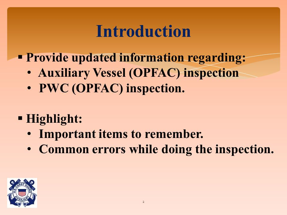  Provide updated information regarding: Auxiliary Vessel (OPFAC) inspection PWC (OPFAC) inspection.  Highlight: Important items to remember. Common