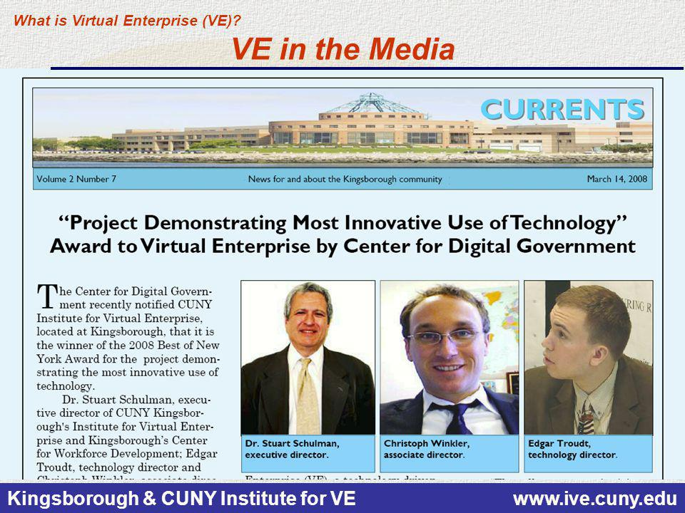 Kingsborough & CUNY Institute for VE www.ive.cuny.edu VE in the Media What is Virtual Enterprise (VE)?