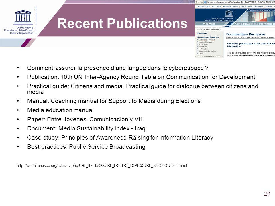 29 Recent Publications Comment assurer la présence d'une langue dans le cyberespace ? Publication: 10th UN Inter-Agency Round Table on Communication f