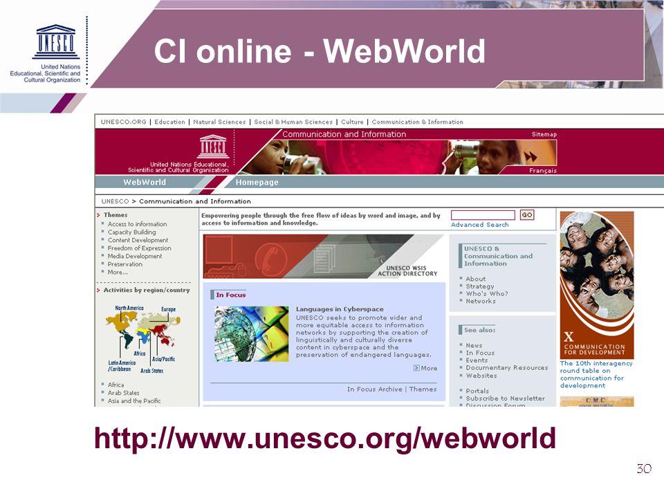 30 http://www.unesco.org/webworld CI online - WebWorld