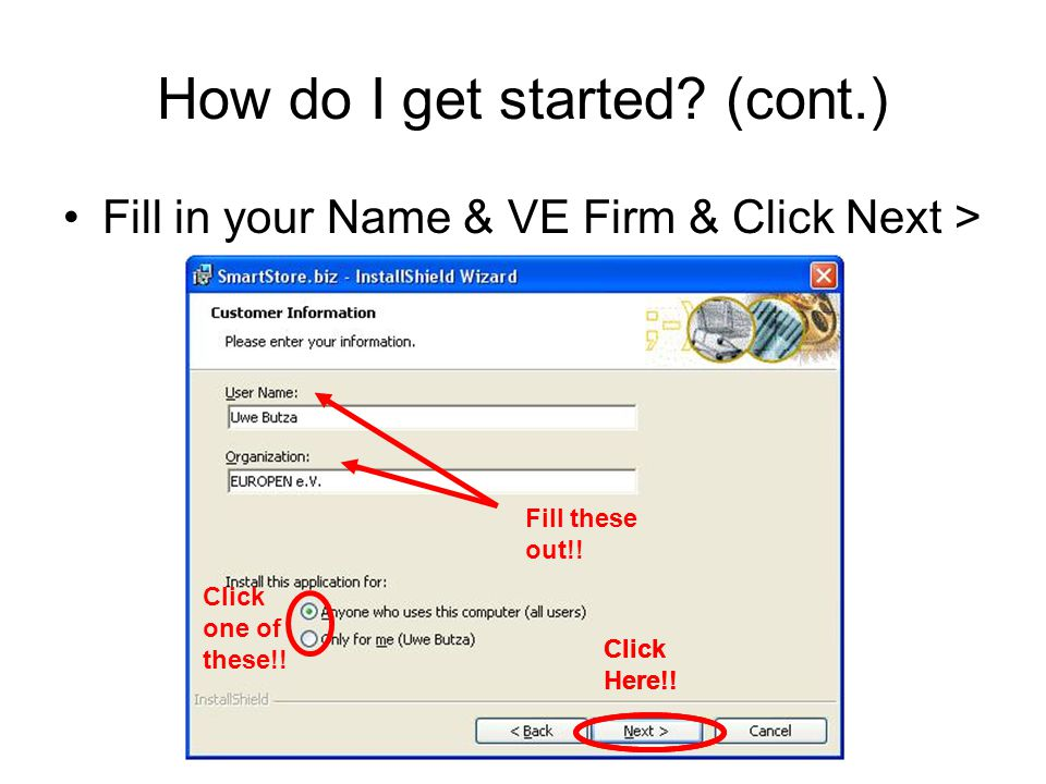 How do I get started. (cont.) Fill in your Name & VE Firm & Click Next > Click Here!.