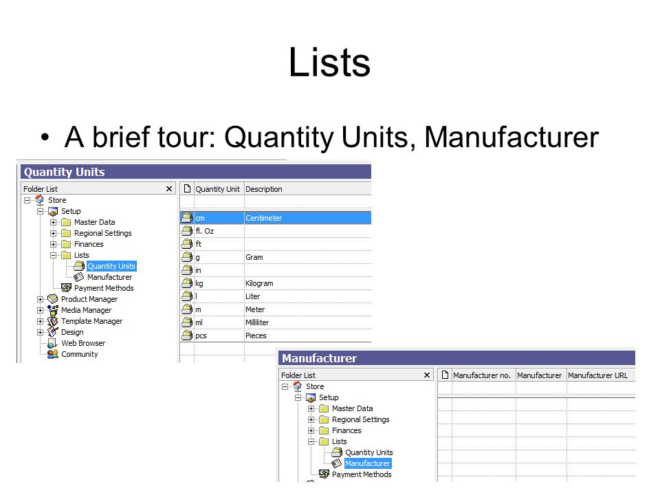 Lists A brief tour: Quantity Units, Manufacturer
