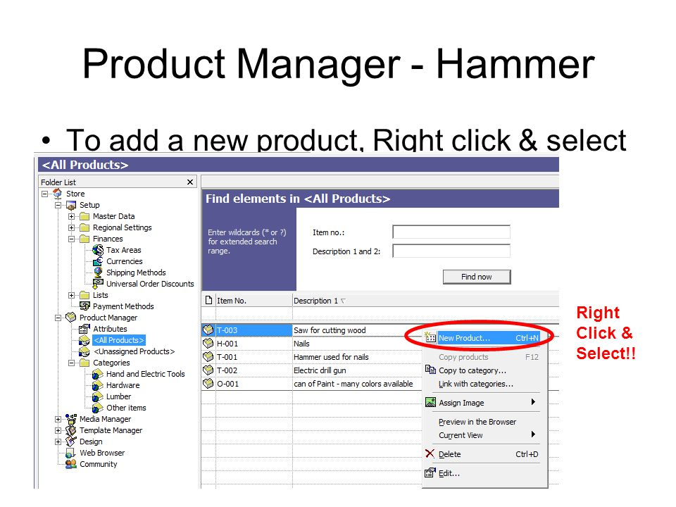 Product Manager - Hammer To add a new product, Right click & select Right Click & Select!!