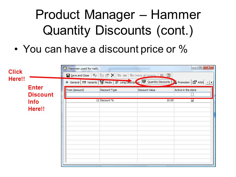 Product Manager – Hammer Quantity Discounts (cont.) You can have a discount price or % Click Here!.