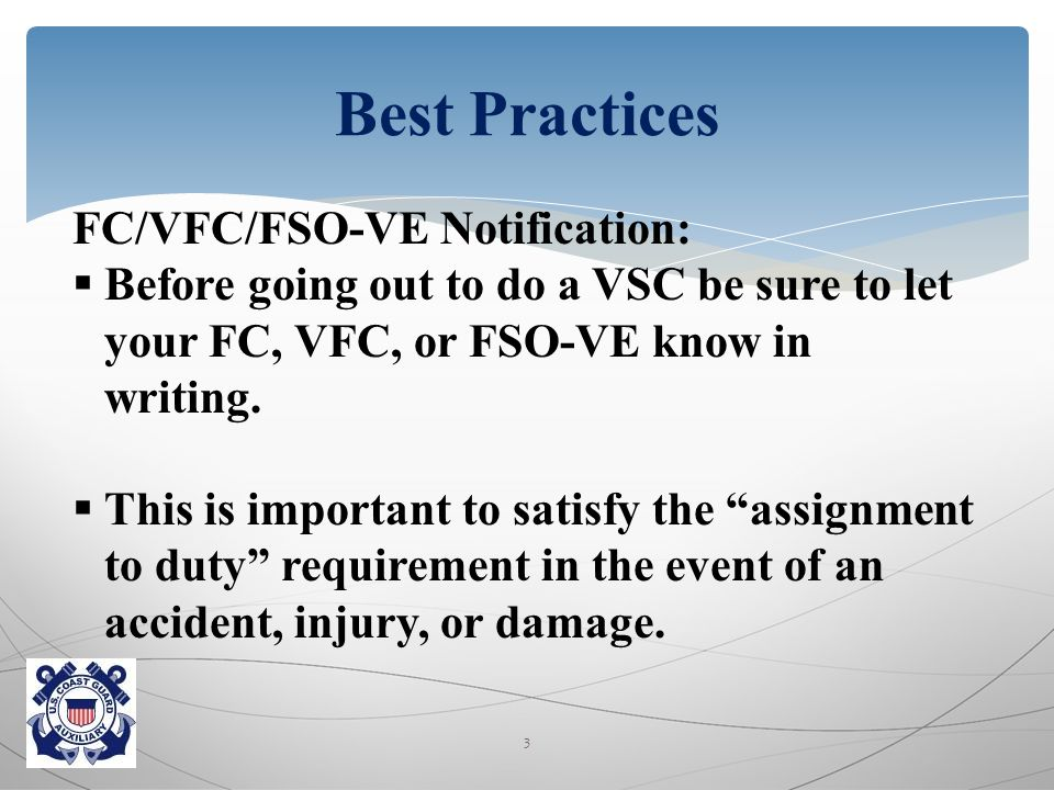 FC/VFC/FSO-VE Notification:  Before going out to do a VSC be sure to let your FC, VFC, or FSO-VE know in writing.