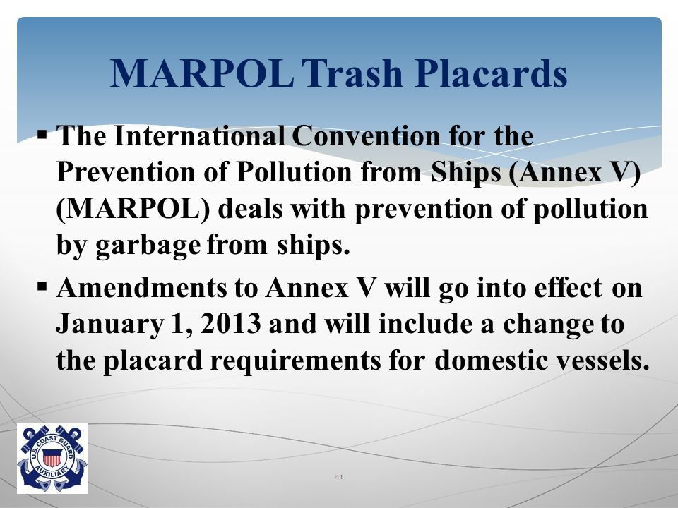  The International Convention for the Prevention of Pollution from Ships (Annex V) (MARPOL) deals with prevention of pollution by garbage from ships.