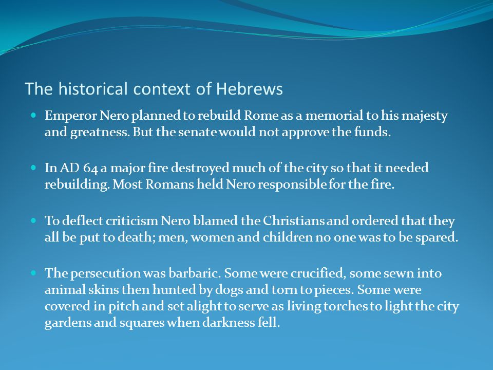 The historical context of Hebrews.