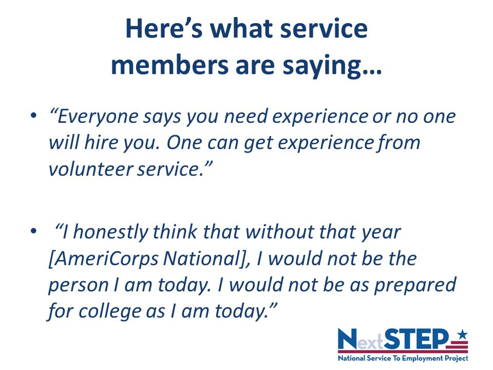 Here's what service members are saying… Everyone says you need experience or no one will hire you.