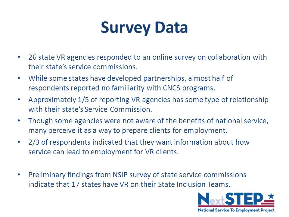 Survey Data 26 state VR agencies responded to an online survey on collaboration with their state's service commissions.