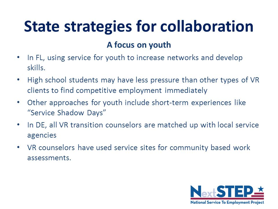 State strategies for collaboration A focus on youth In FL, using service for youth to increase networks and develop skills.
