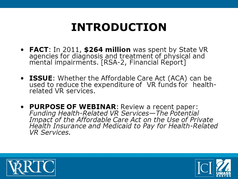 FACT: In 2011, $264 million was spent by State VR agencies for diagnosis and treatment of physical and mental impairments.