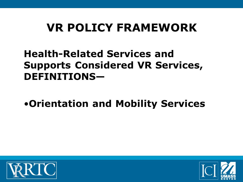 Health-Related Services and Supports Considered VR Services, DEFINITIONS— Orientation and Mobility Services