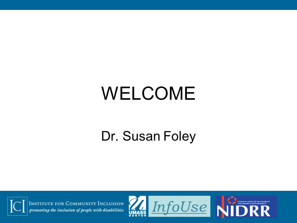 InfoUse WELCOME Dr. Susan Foley