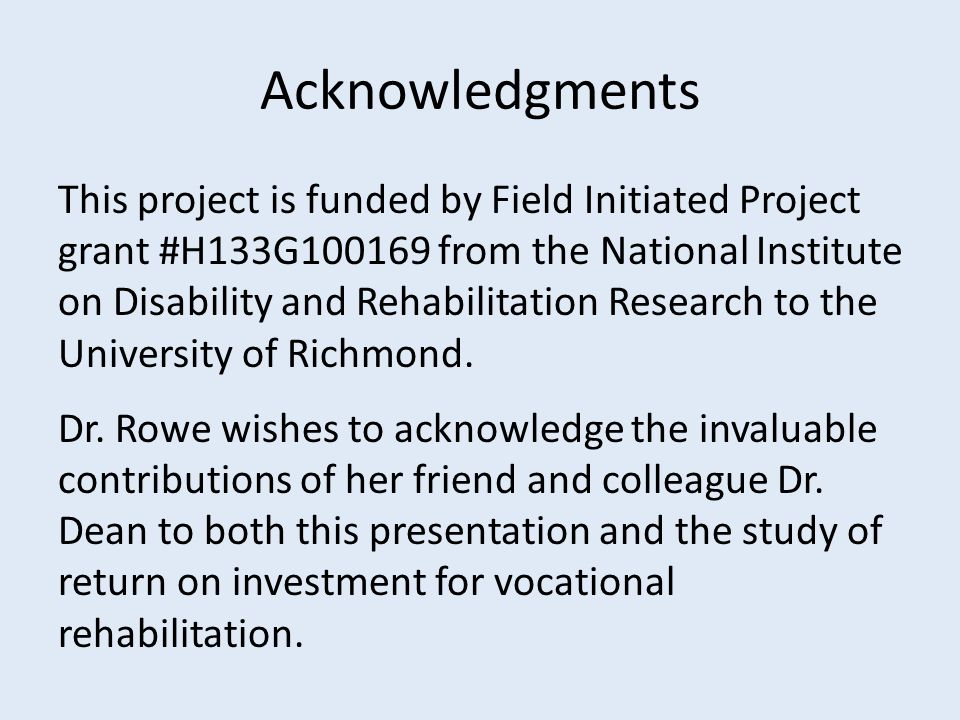 Acknowledgments This project is funded by Field Initiated Project grant #H133G100169 from the National Institute on Disability and Rehabilitation Research to the University of Richmond.