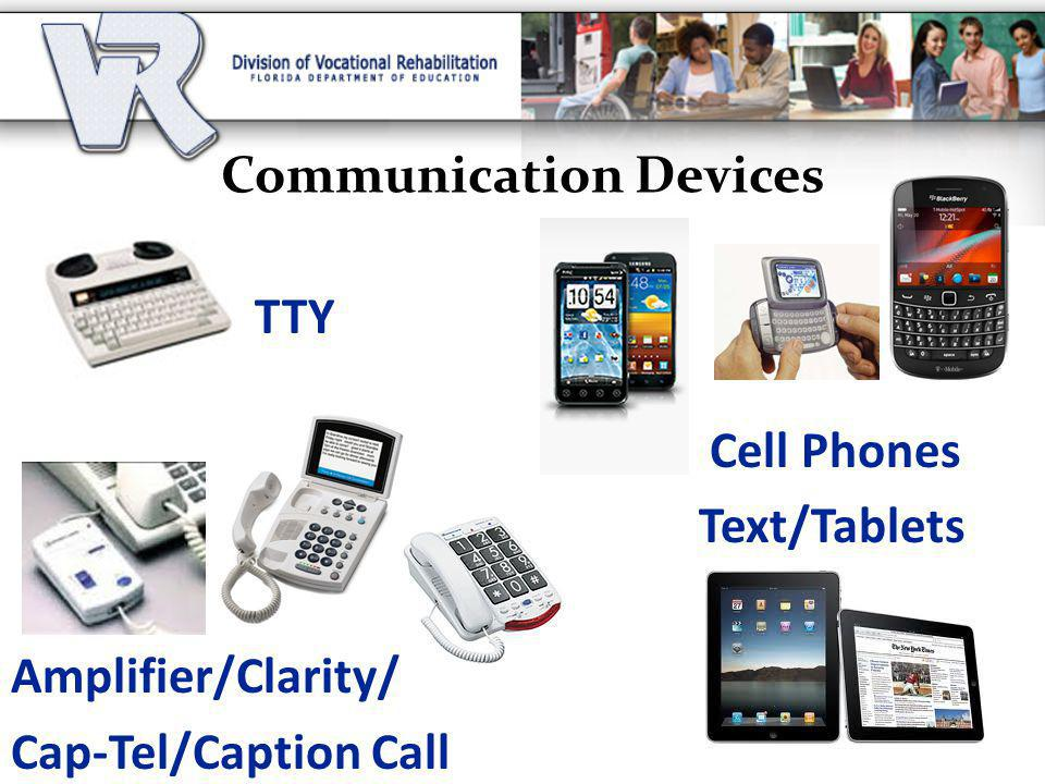 Communication Devices TTY Cell Phones Text/Tablets Amplifier/Clarity/ Cap-Tel/Caption Call