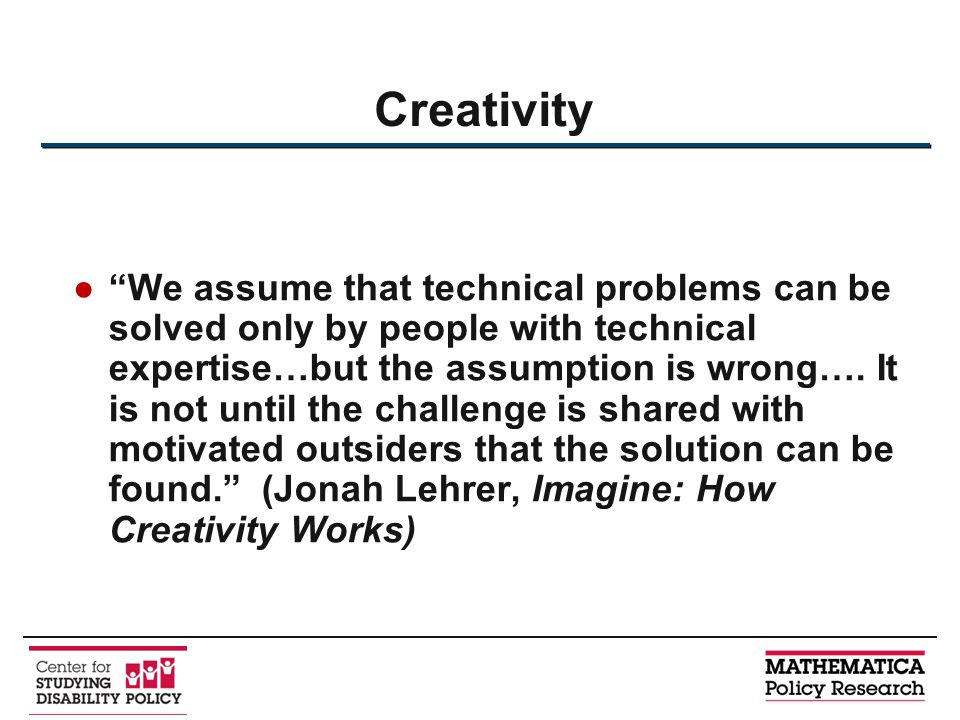 ● We assume that technical problems can be solved only by people with technical expertise…but the assumption is wrong….