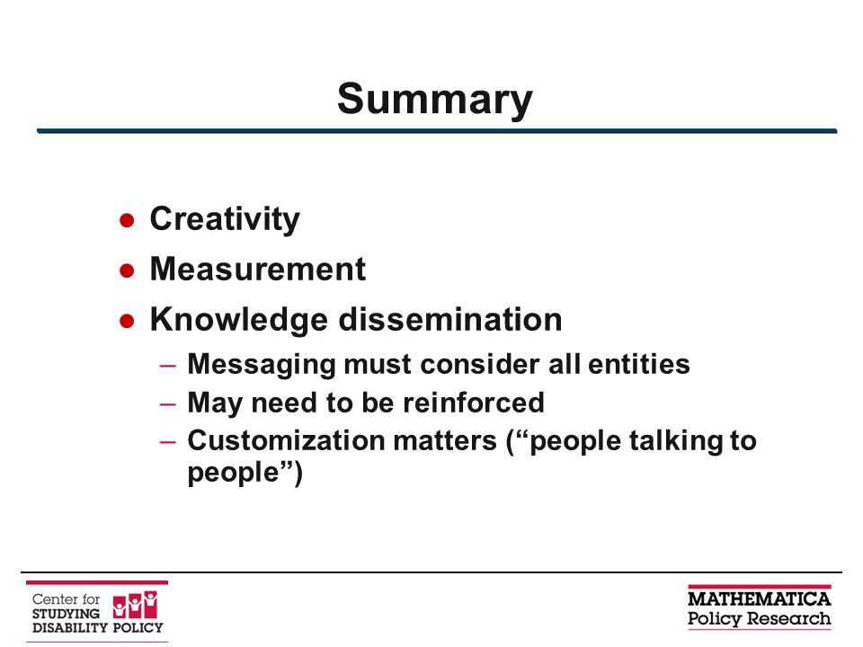 "●Creativity ●Measurement ●Knowledge dissemination –Messaging must consider all entities –May need to be reinforced –Customization matters (""people tal"