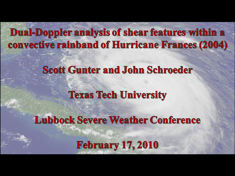 Research Objectives A robust dataset was collected as Hurricane Frances made landfall on the eastern coast of Florida on 5 September 2004.