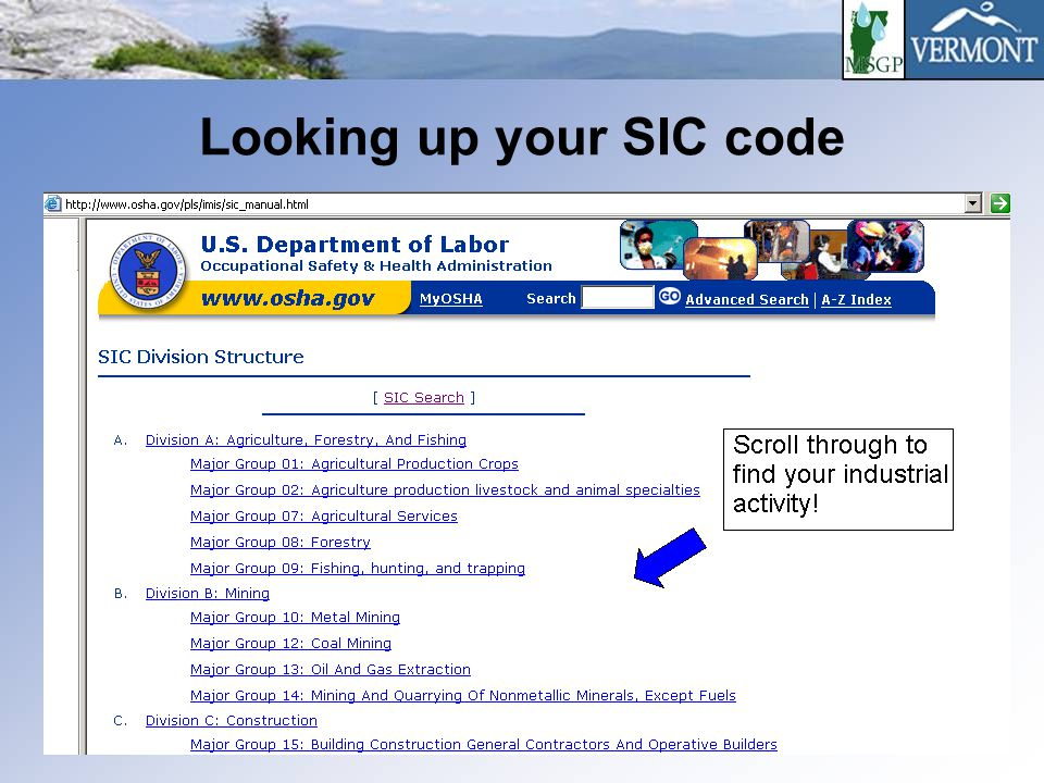 Determine your NAICS code 1.If you know your facility's North American Industry Classification System (NAICS) code, you can use it to determine your SIC code.