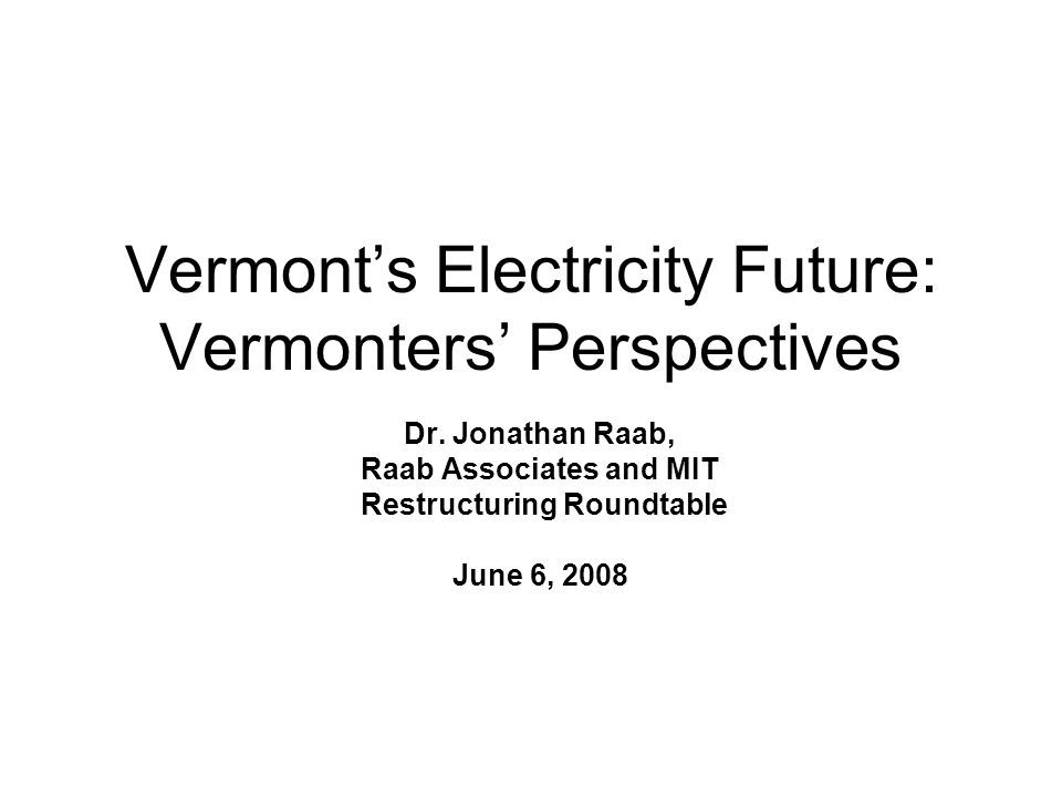 Vermont's Electricity Future: Vermonters' Perspectives Dr.