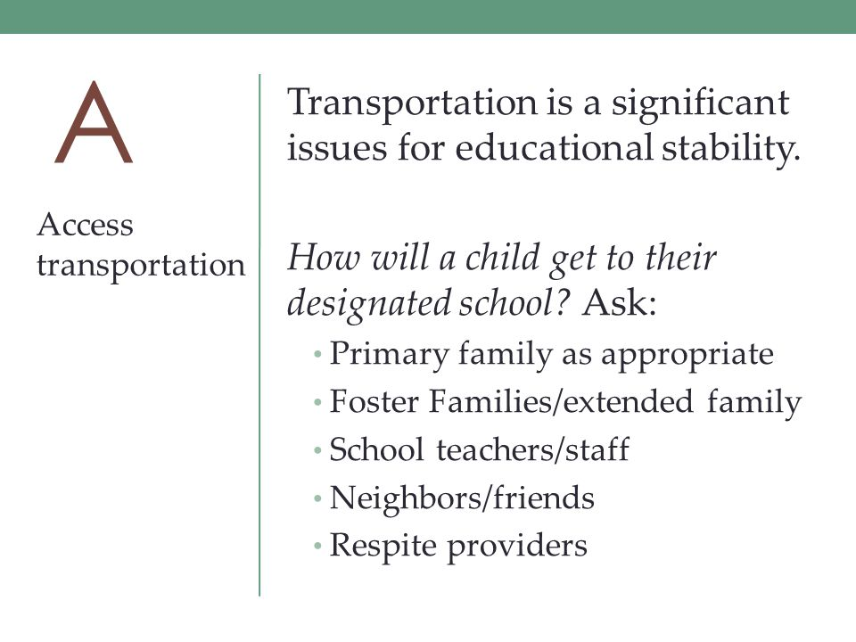 A Transportation is a significant issues for educational stability.