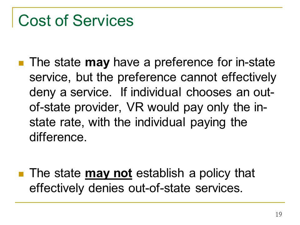 Cost of Services The state may have a preference for in-state service, but the preference cannot effectively deny a service.