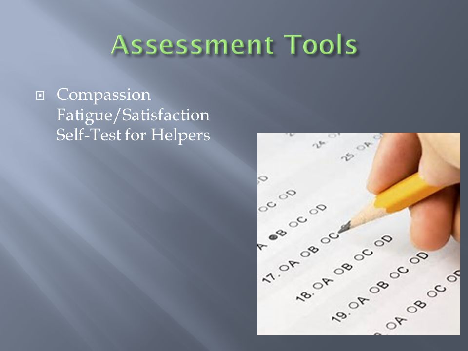  Compassion Fatigue/Satisfaction Self-Test for Helpers