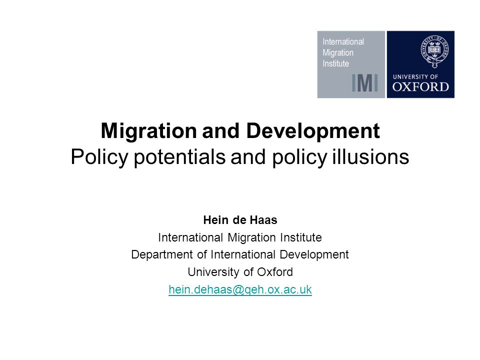 Hein de Haas International Migration Institute Department of International Development University of Oxford hein.dehaas@qeh.ox.ac.uk