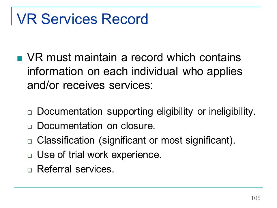 VR Services Record (continued)  Exercise of Informed Choice.