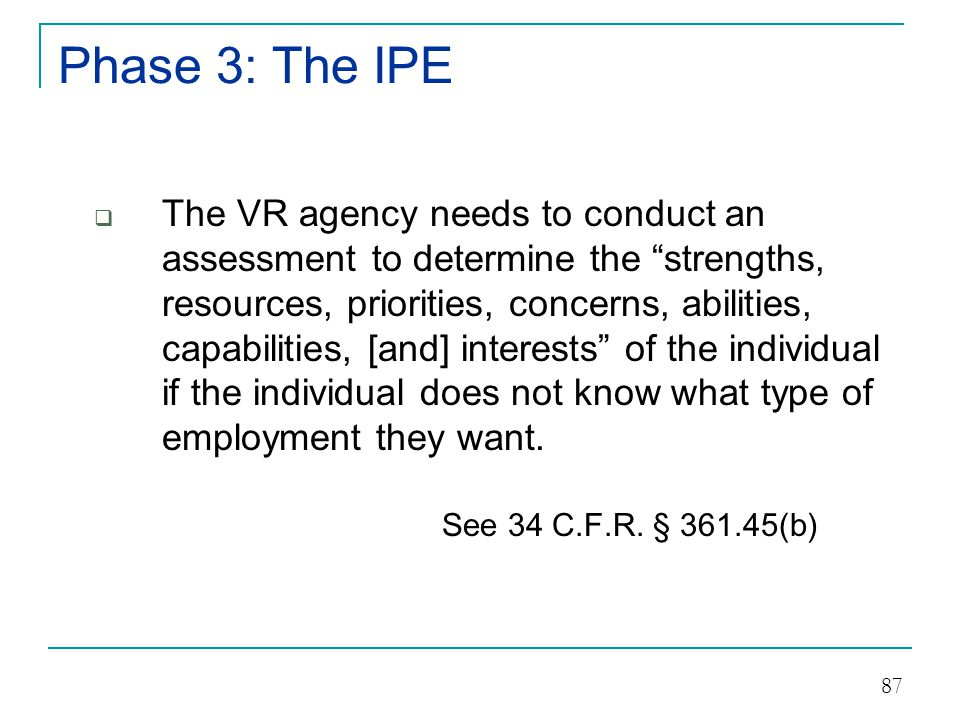Phase 3: The IPE Step # 2 Determine VR Services Necessary  Who will provide.
