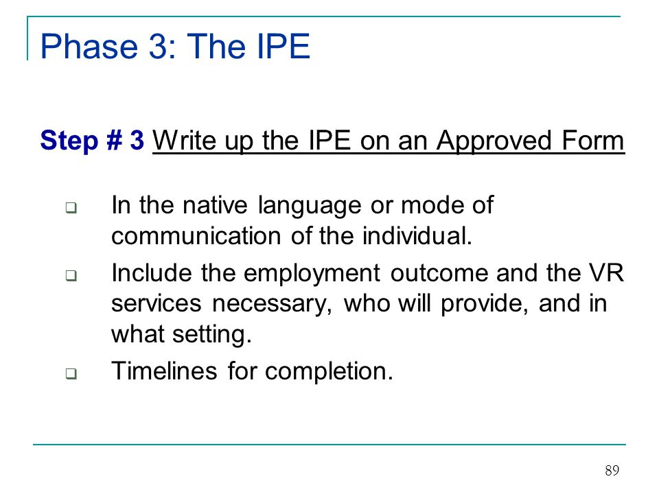 Phase 3: The IPE Step # 3 Write up the IPE on an Approved Form  Criteria for evaluation.