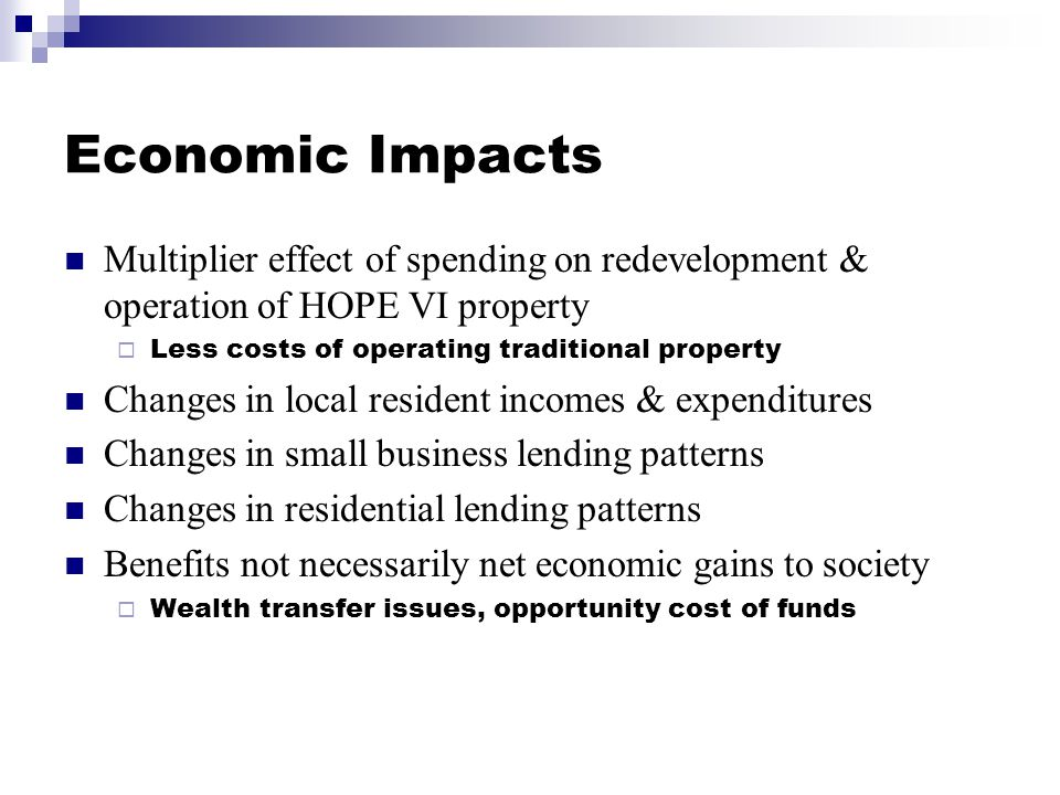 Fiscal Benefits One-time impacts  Spending resulting from redevelopment supports jobs & salaries / wages Local income tax Sales tax on consumption Ongoing impacts  Property taxes from increased home values  Income tax / sales tax from higher local incomes Taxes paid by workers supported by add'l spending