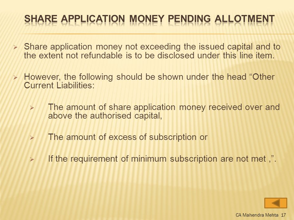  Share application money not exceeding the issued capital and to the extent not refundable is to be disclosed under this line item.