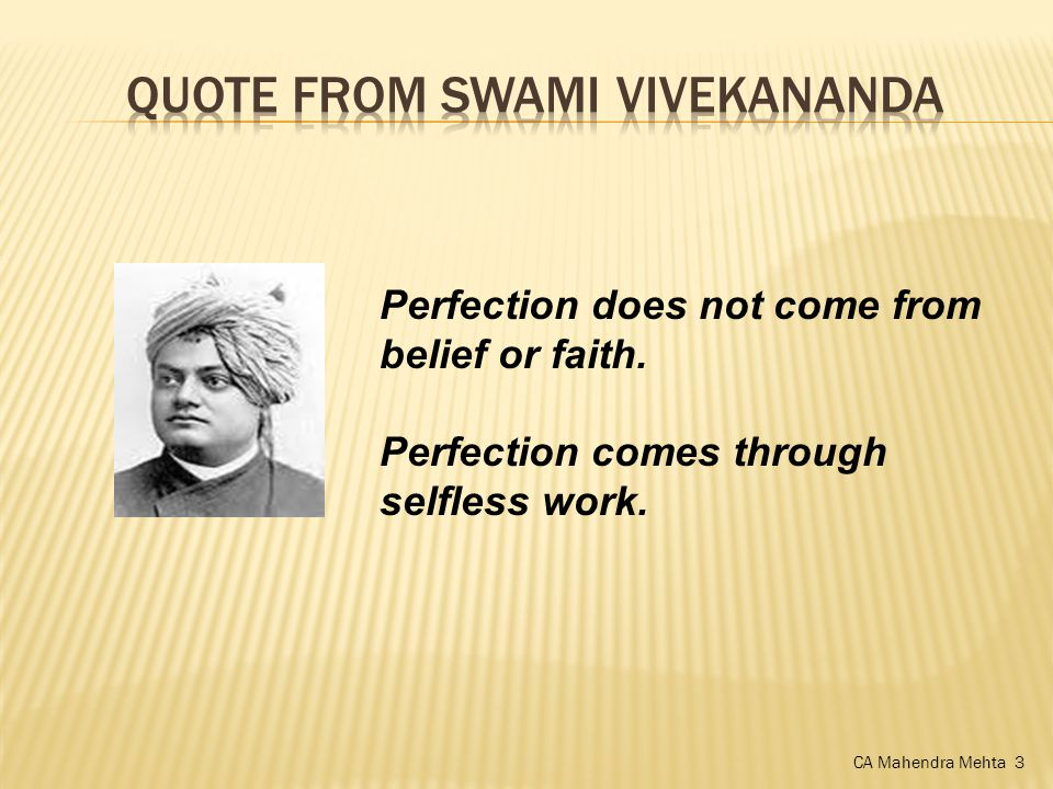 Perfection does not come from belief or faith. Perfection comes through selfless work.