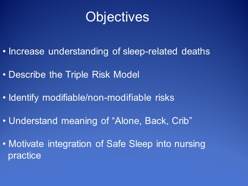 Exceptions to Safe Sleep: ** Must have a physician or NNP order documenting exception and indication for exception Example: may have head of bed up 30◦ - infant with aspiration noted on milk scan Example: may sleep in swing - infant with Neonatal Abstinence Syndrome (NAS)